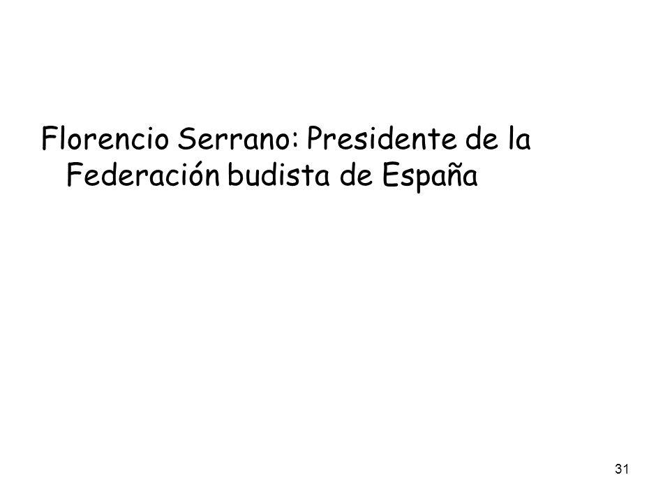 Florencio Serrano: Presidente de la Federación budista de España