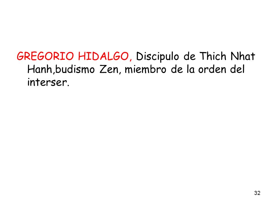 GREGORIO HIDALGO, Discipulo de Thich Nhat Hanh,budismo Zen, miembro de la orden del interser.