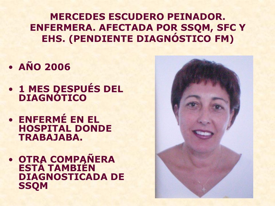MERCEDES ESCUDERO PEINADOR. ENFERMERA. AFECTADA POR SSQM, SFC Y EHS