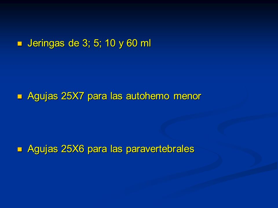 Jeringas de 3; 5; 10 y 60 ml Agujas 25X7 para las autohemo menor.