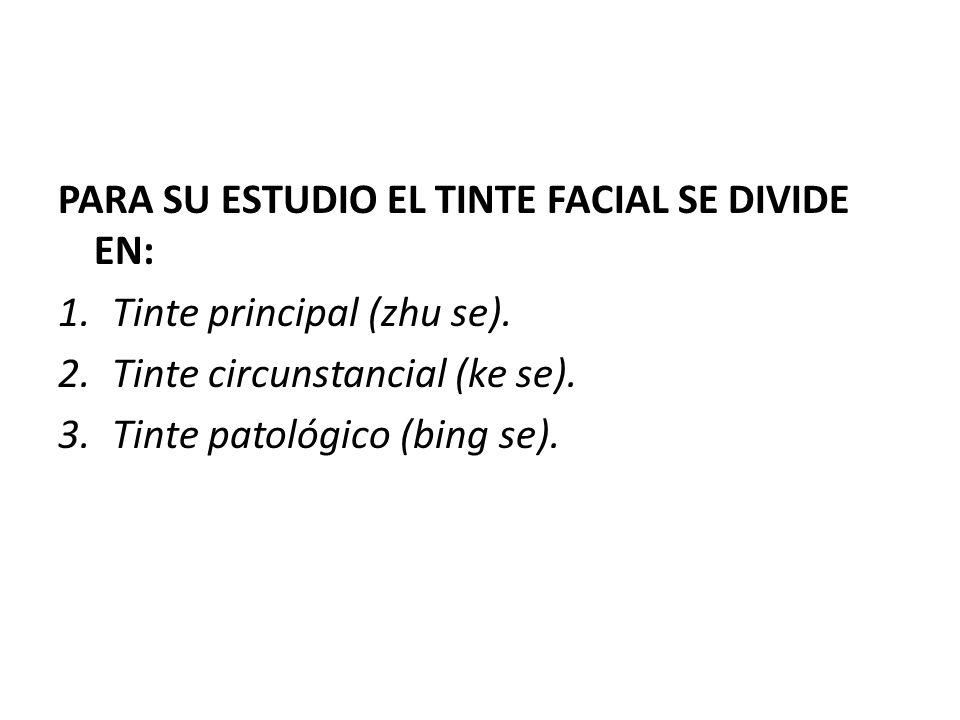 PARA SU ESTUDIO EL TINTE FACIAL SE DIVIDE EN: