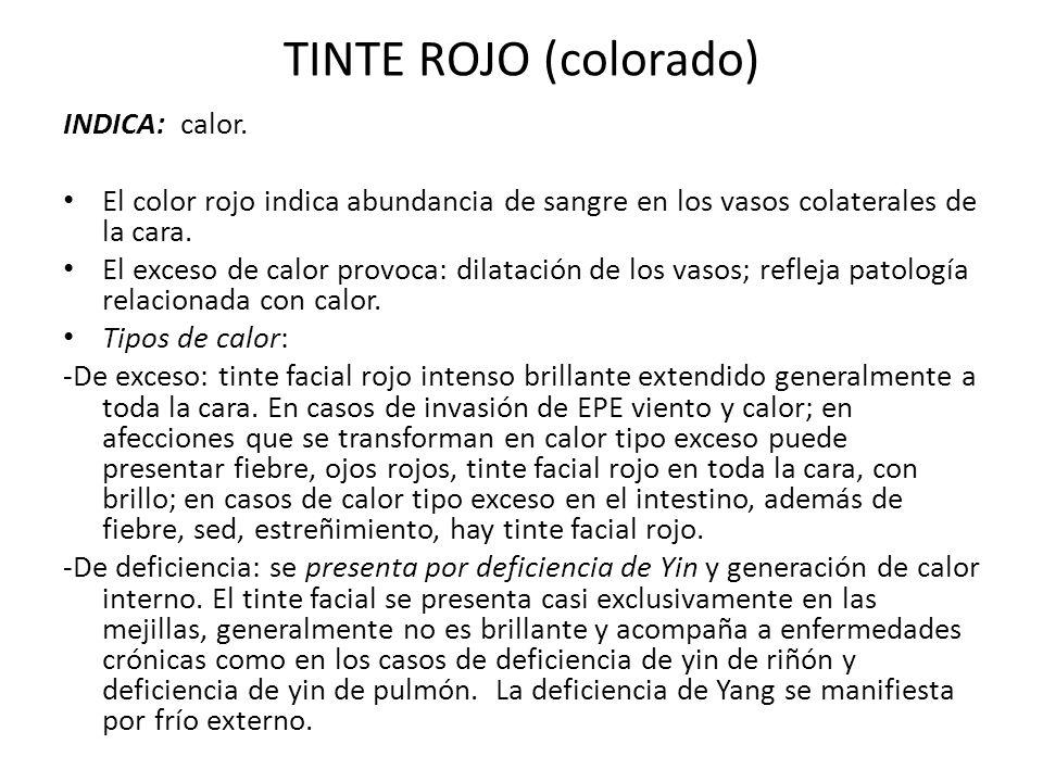 TINTE ROJO (colorado) INDICA: calor.