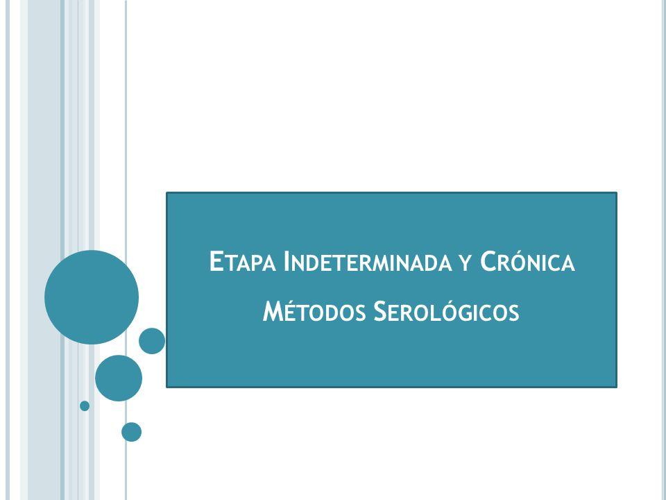Etapa Indeterminada y Crónica Métodos Serológicos