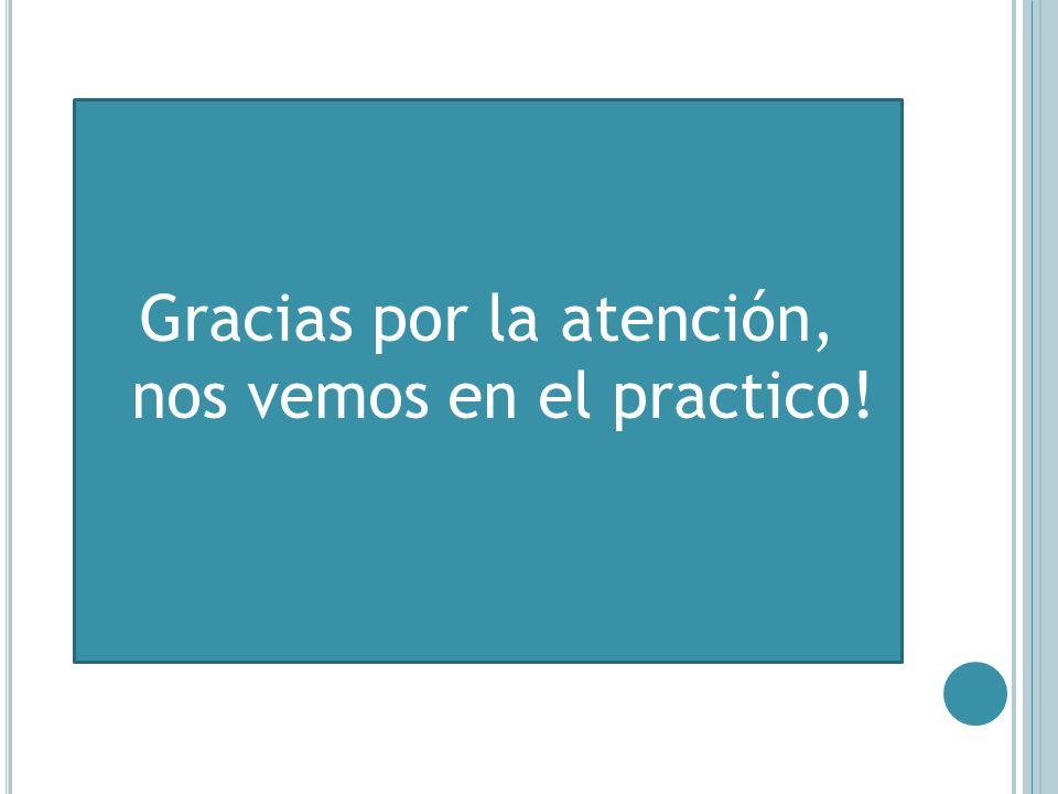 Gracias por la atención, nos vemos en el practico!