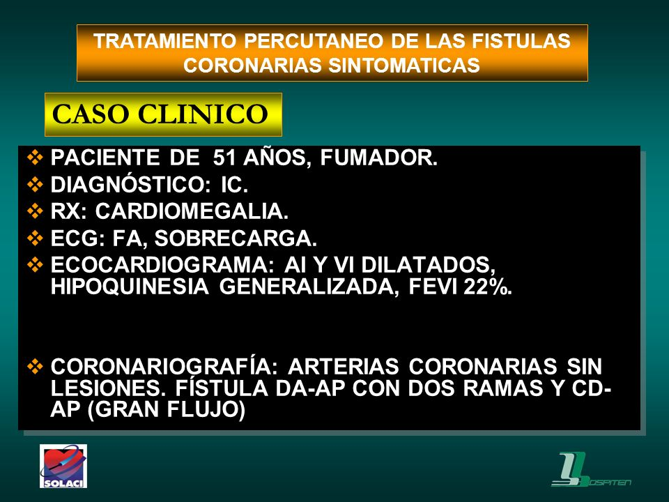 TRATAMIENTO PERCUTANEO DE LAS FISTULAS CORONARIAS SINTOMATICAS