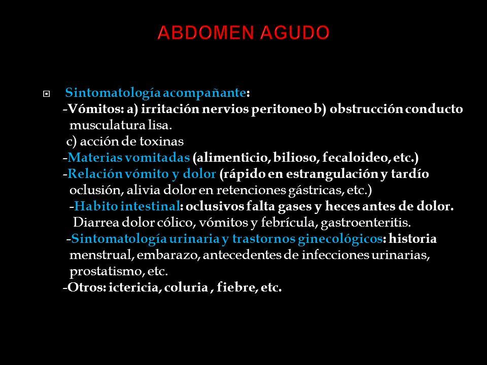 ABDOMEN AGUDO Sintomatología acompañante: