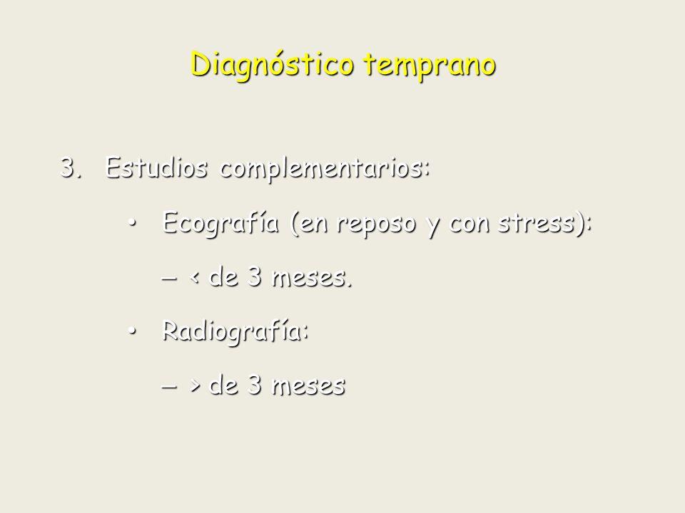 Diagnóstico temprano Estudios complementarios: