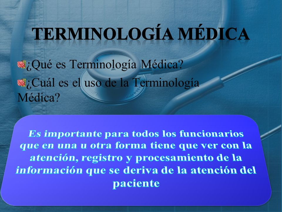 Terminología Médica ¿Qué es Terminología Médica