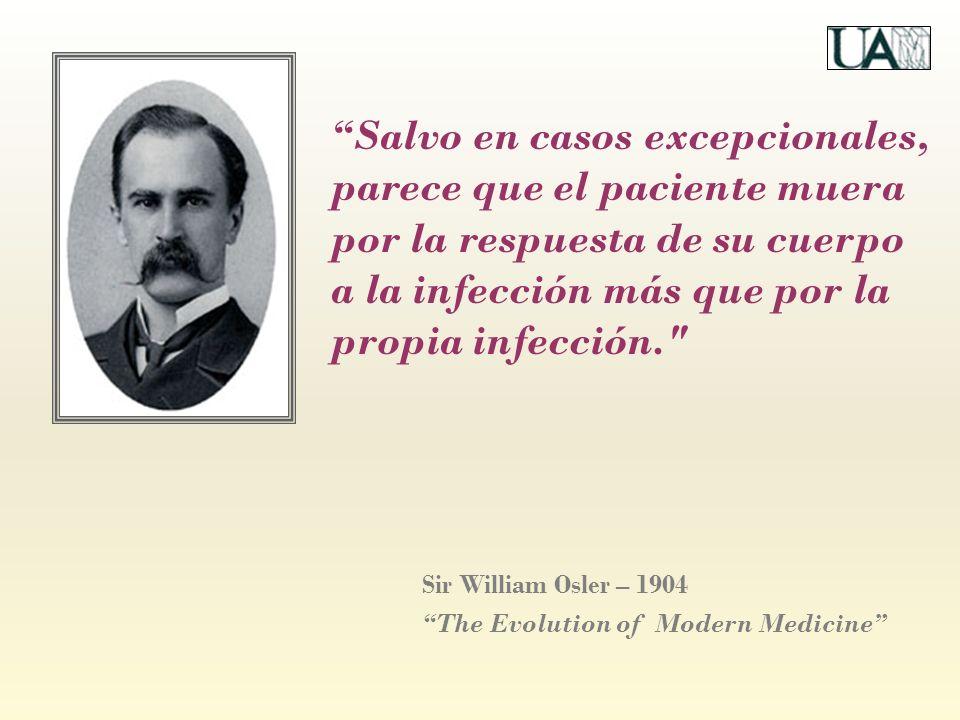 Salvo en casos excepcionales, parece que el paciente muera por la respuesta de su cuerpo a la infección más que por la propia infección.