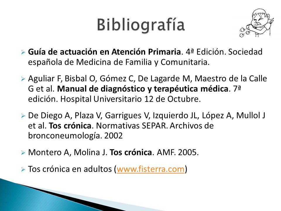 Bibliografía Guía de actuación en Atención Primaria. 4ª Edición. Sociedad española de Medicina de Familia y Comunitaria.
