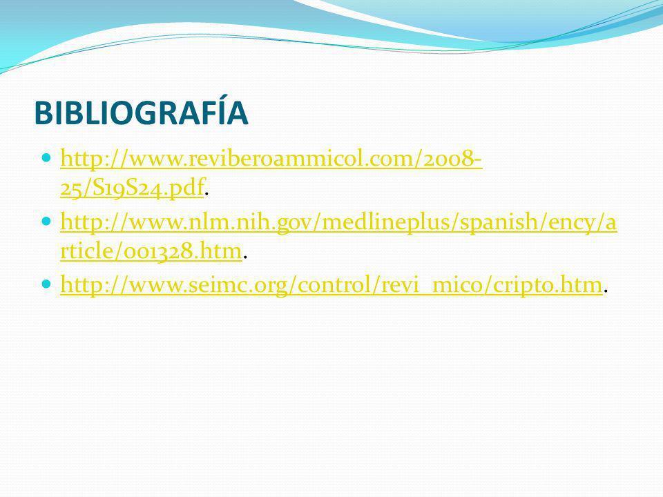BIBLIOGRAFÍA http://www.reviberoammicol.com/2008-25/S19S24.pdf.