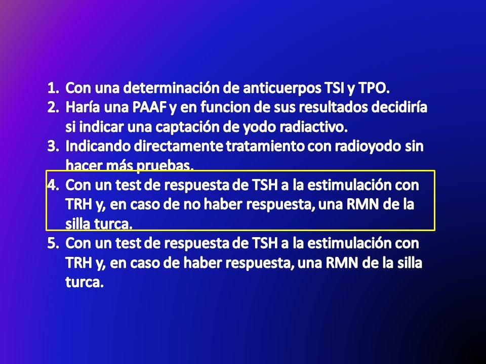 Con una determinación de anticuerpos TSI y TPO.