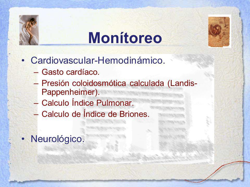 Monítoreo Cardiovascular-Hemodinámico. Neurológico. Gasto cardíaco.