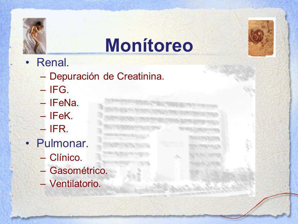 Monítoreo Renal. Pulmonar. Depuración de Creatinina. IFG. IFeNa. IFeK.