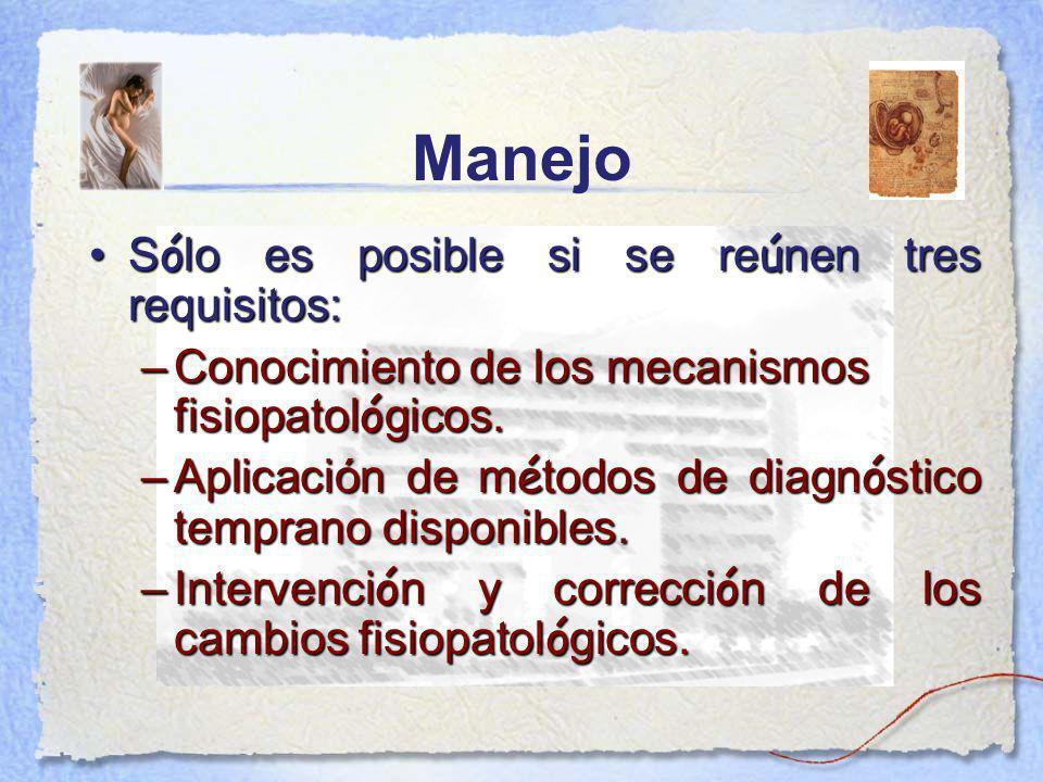 Manejo Sólo es posible si se reúnen tres requisitos: