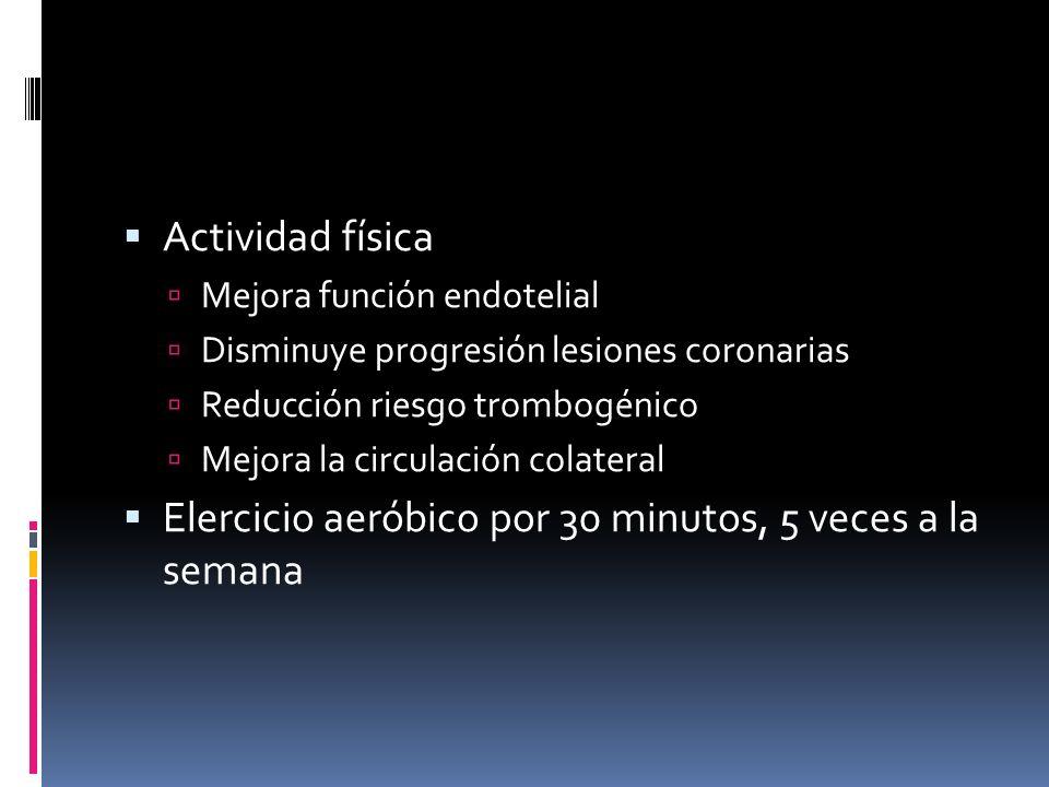 Elercicio aeróbico por 30 minutos, 5 veces a la semana