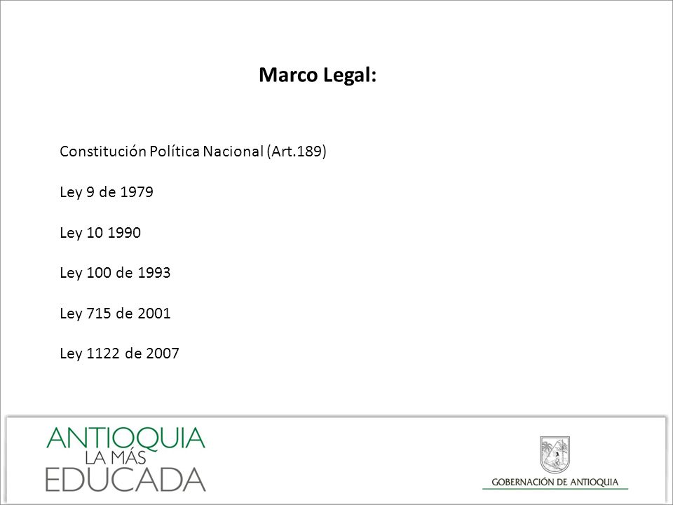 Marco Legal: Constitución Política Nacional (Art.189) Ley 9 de 1979