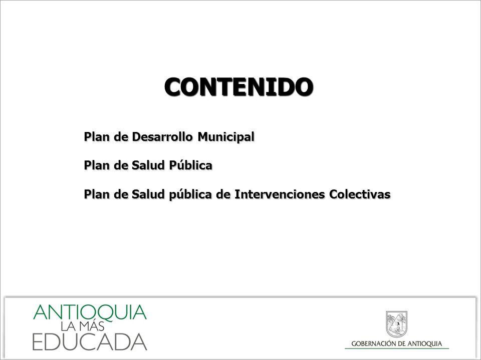 CONTENIDO Plan de Desarrollo Municipal Plan de Salud Pública