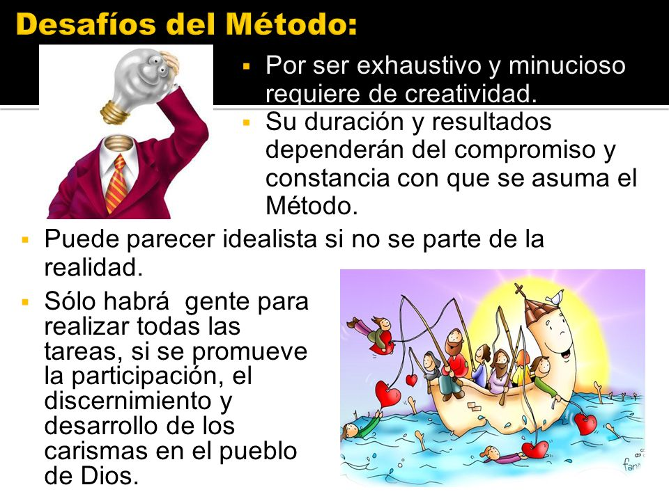 Desafíos del Método: Por ser exhaustivo y minucioso requiere de creatividad.