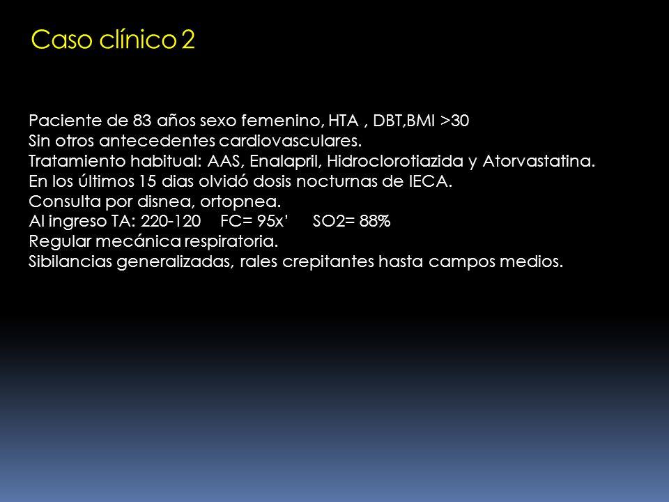 Caso clínico 2 Paciente de 83 años sexo femenino, HTA , DBT,BMI >30