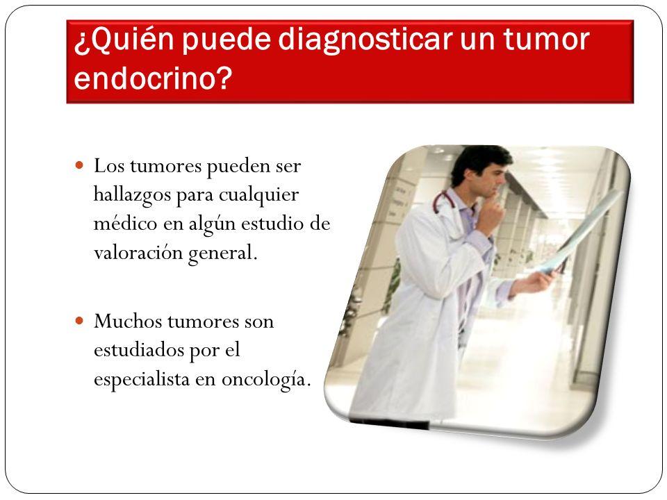 ¿Quién puede diagnosticar un tumor endocrino