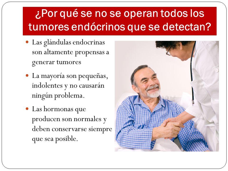 ¿Por qué se no se operan todos los tumores endócrinos que se detectan