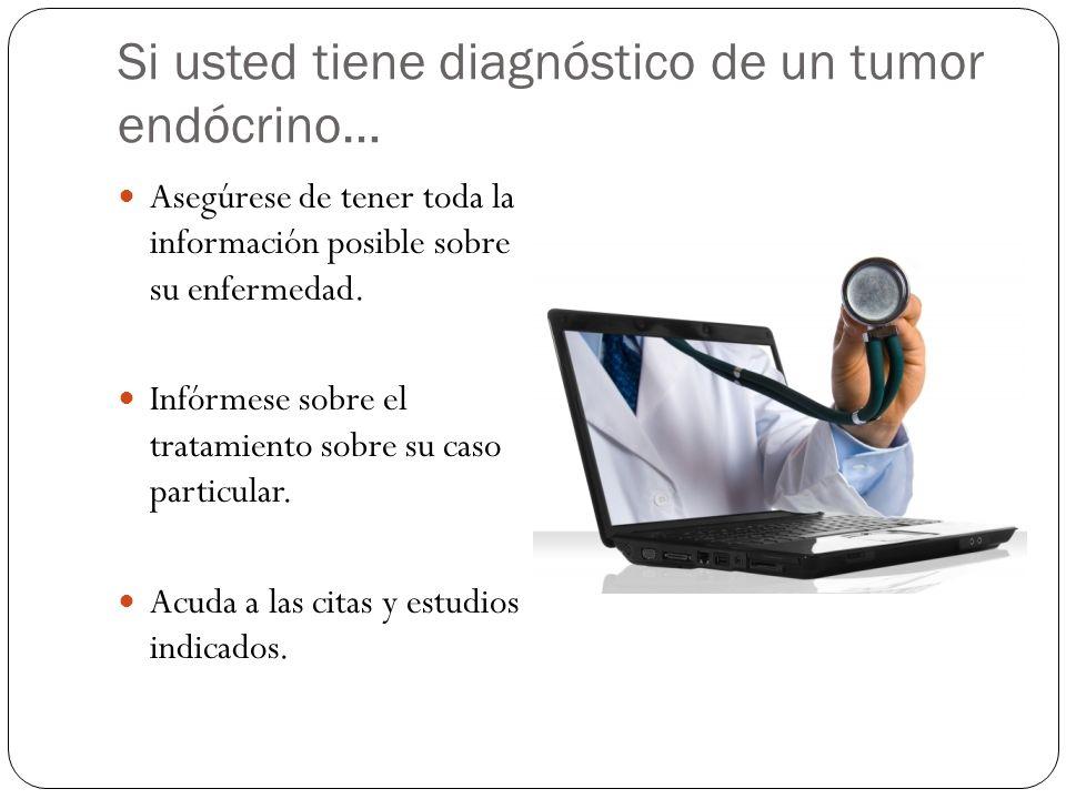 Si usted tiene diagnóstico de un tumor endócrino…