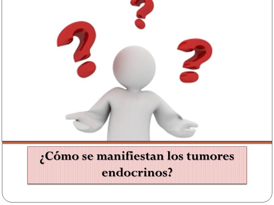 ¿Cómo se manifiestan los tumores endocrinos