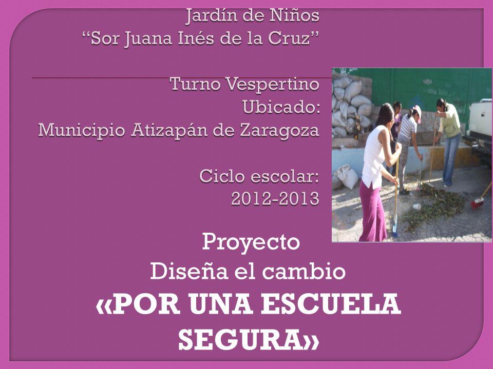 Proyecto Diseña el cambio «POR UNA ESCUELA SEGURA»