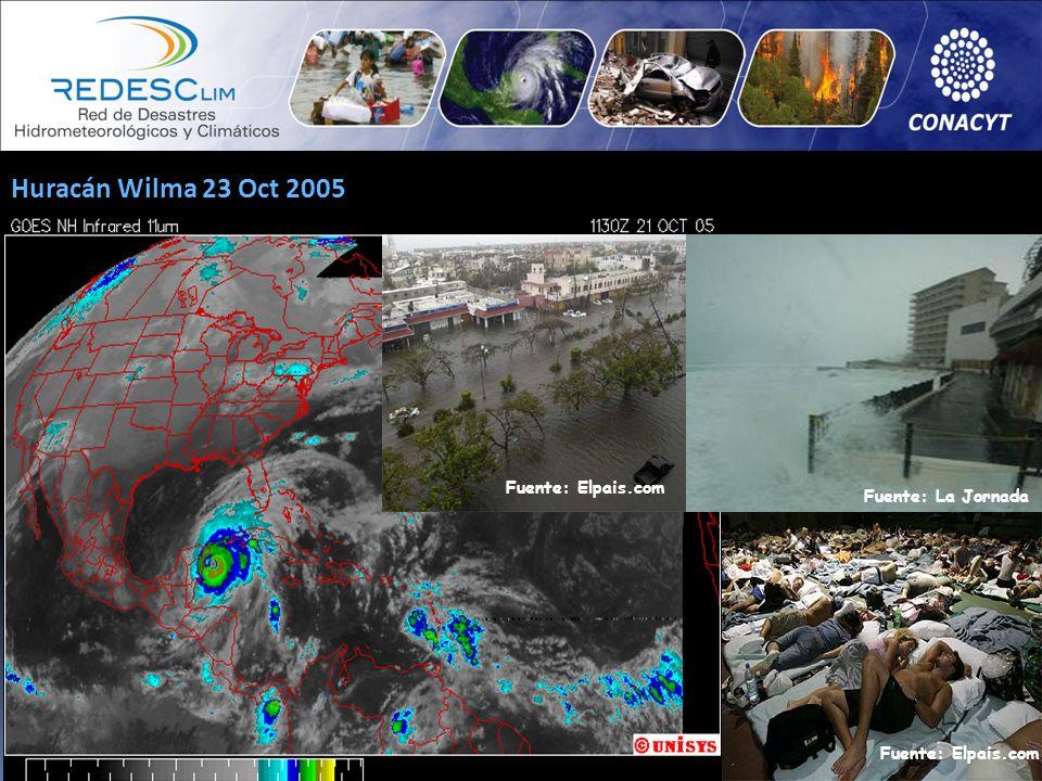 Huracán Wilma 23 Oct 2005 Fuente: Elpais.com Fuente: La Jornada