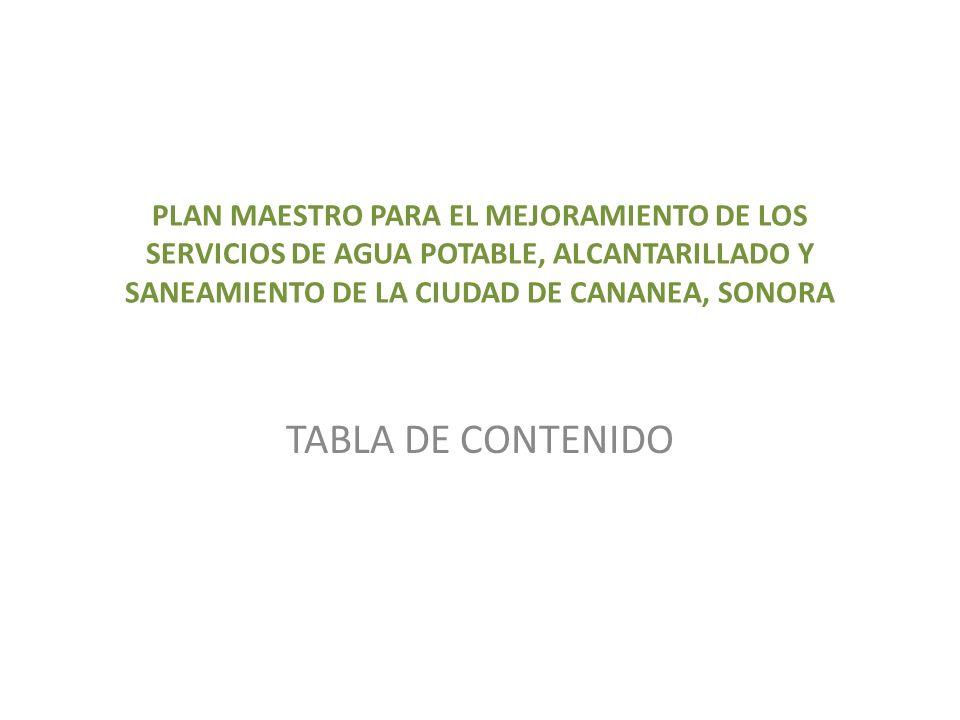 PLAN MAESTRO PARA EL MEJORAMIENTO DE LOS SERVICIOS DE AGUA POTABLE, ALCANTARILLADO Y SANEAMIENTO DE LA CIUDAD DE CANANEA, SONORA