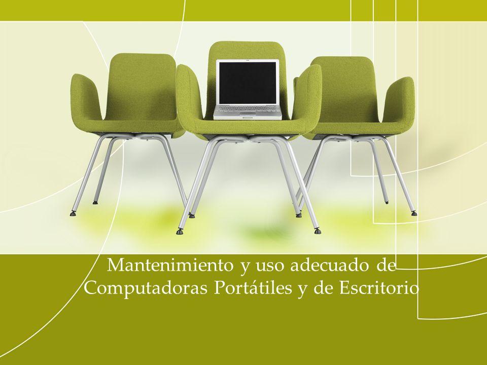 Mantenimiento y uso adecuado de Computadoras Portátiles y de Escritorio