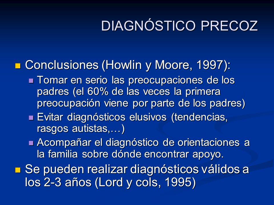 DIAGNÓSTICO PRECOZ Conclusiones (Howlin y Moore, 1997):