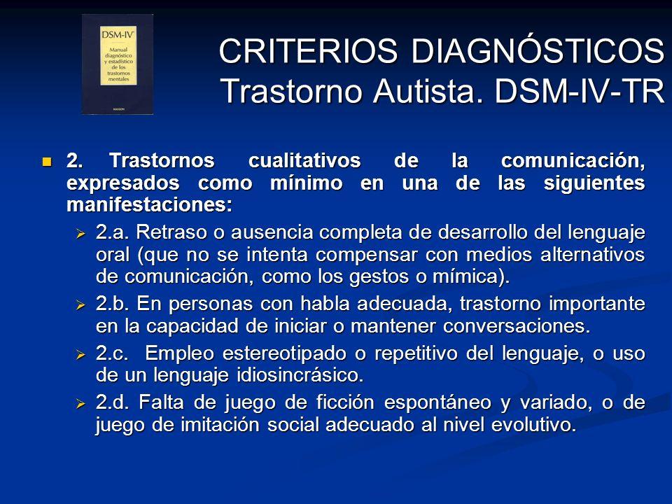 CRITERIOS DIAGNÓSTICOS Trastorno Autista. DSM-IV-TR