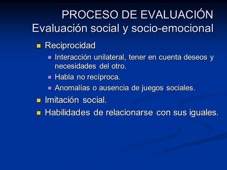 PROCESO DE EVALUACIÓN Evaluación social y socio-emocional