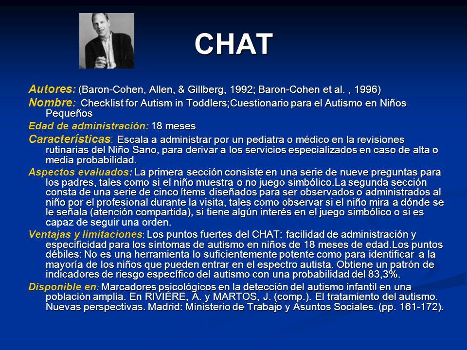 CHAT Autores: (Baron-Cohen, Allen, & Gillberg, 1992; Baron-Cohen et al. , 1996)
