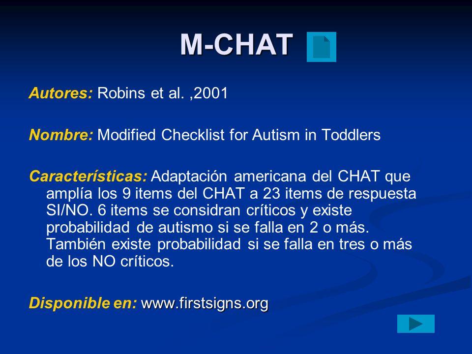 M-CHAT Autores: Robins et al. ,2001