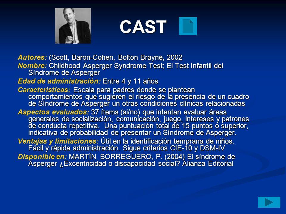 CAST Autores: (Scott, Baron-Cohen, Bolton Brayne, 2002