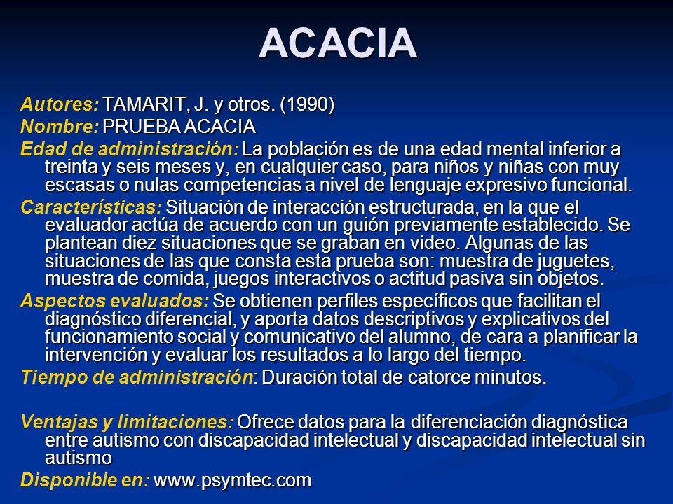 ACACIA Autores: TAMARIT, J. y otros. (1990) Nombre: PRUEBA ACACIA