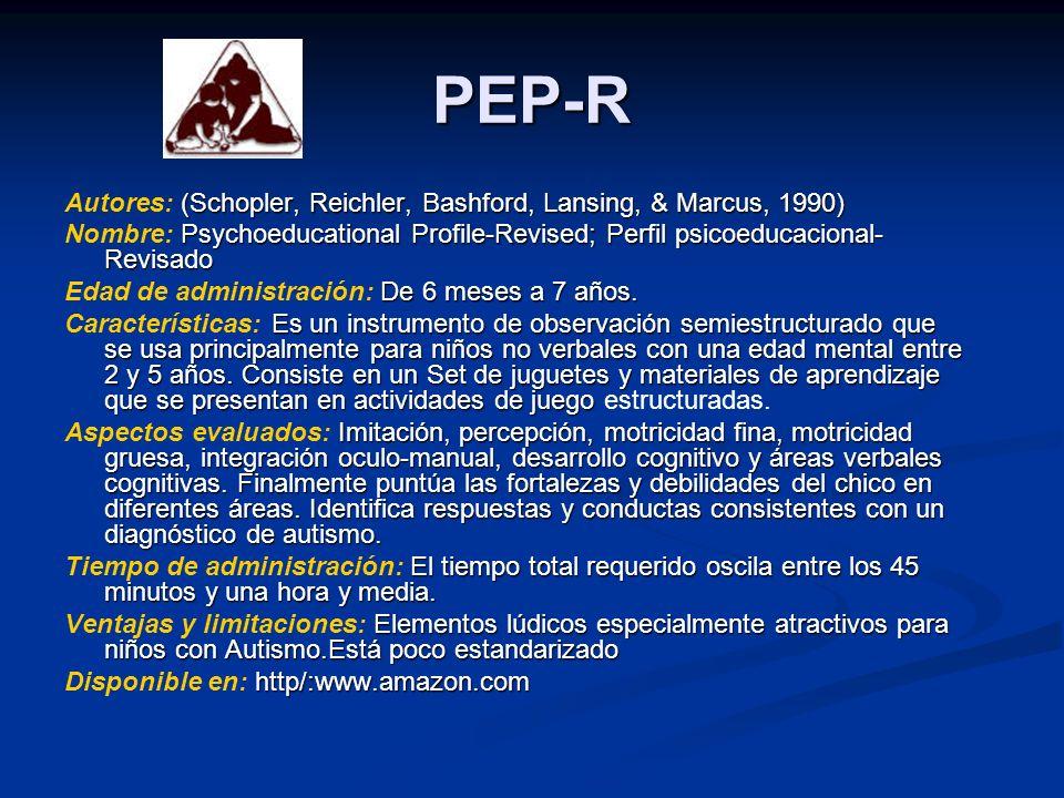 PEP-R Autores: (Schopler, Reichler, Bashford, Lansing, & Marcus, 1990)