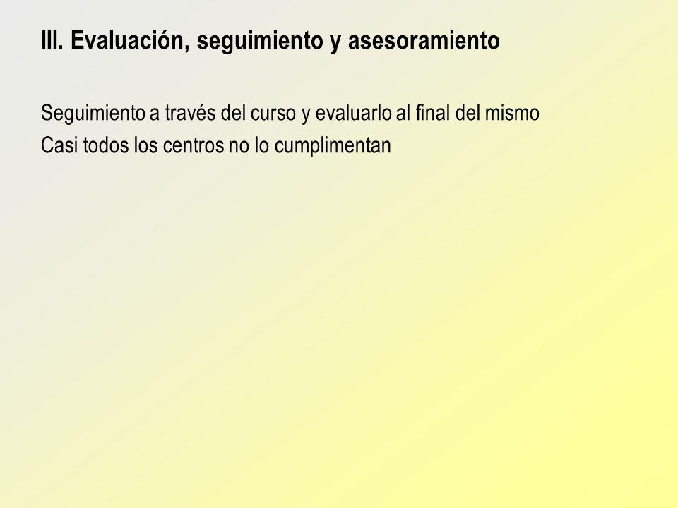 III. Evaluación, seguimiento y asesoramiento