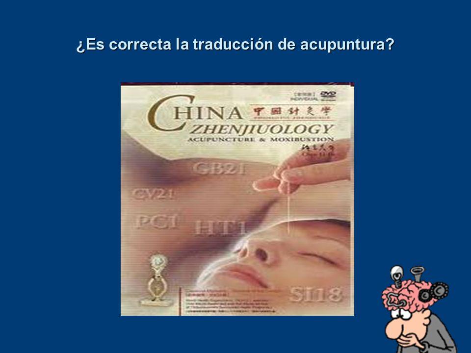¿Es correcta la traducción de acupuntura