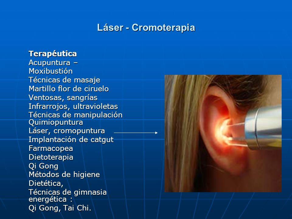 Láser - Cromoterapia Terapéutica Acupuntura – Moxibustión