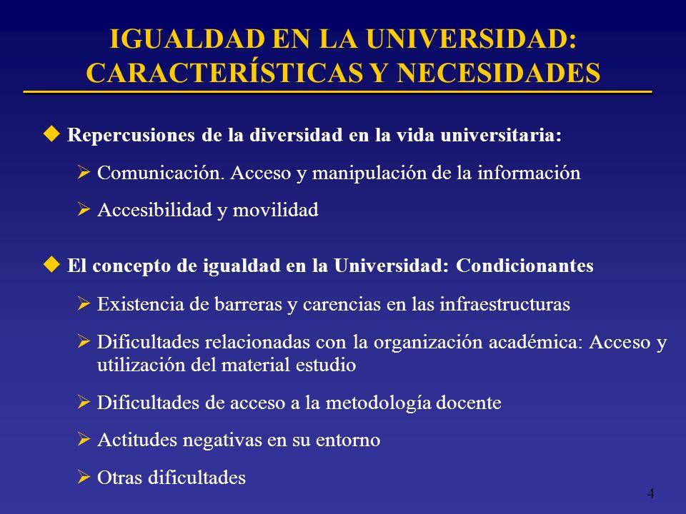 IGUALDAD EN LA UNIVERSIDAD: CARACTERÍSTICAS Y NECESIDADES