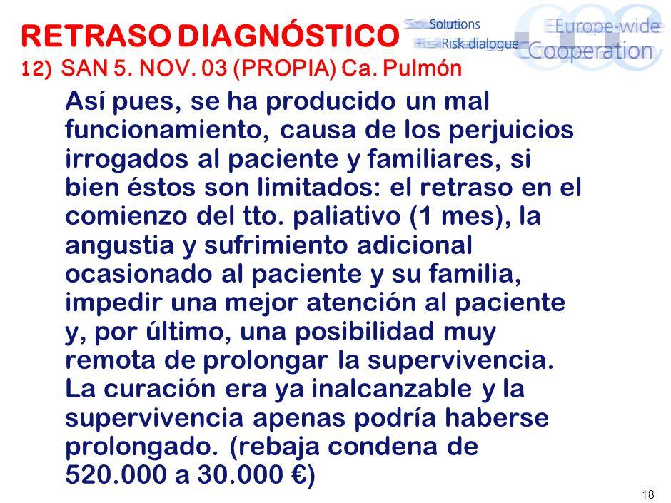 RETRASO DIAGNÓSTICO 13) SJCA 5 OVIEDO (PROPIA) Ca