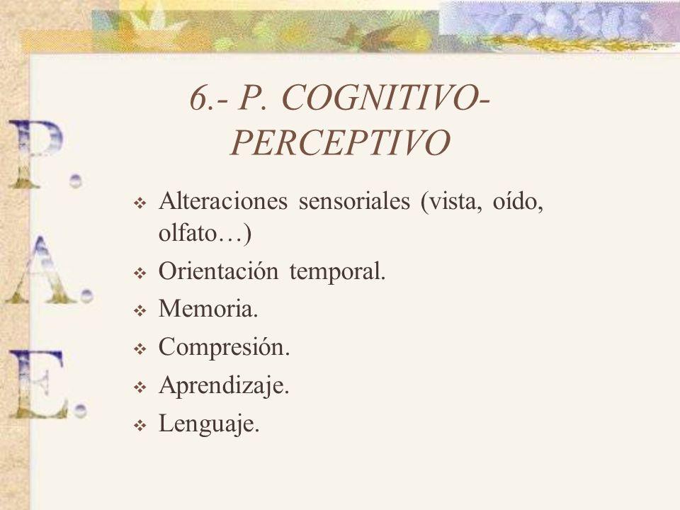 6.- P. COGNITIVO- PERCEPTIVO