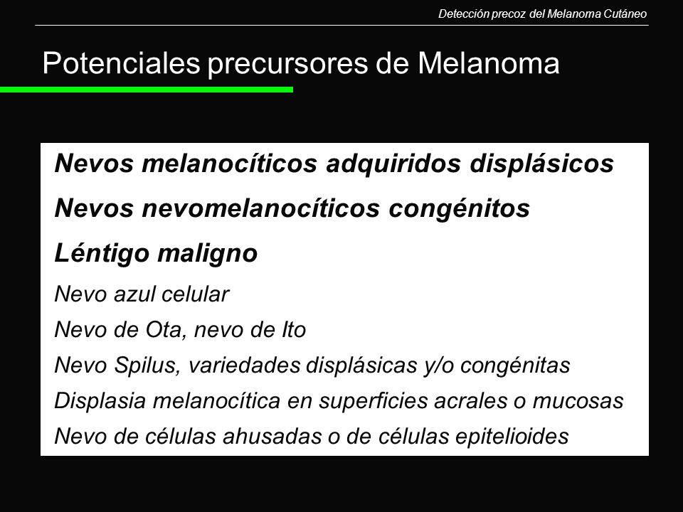 Potenciales precursores de Melanoma