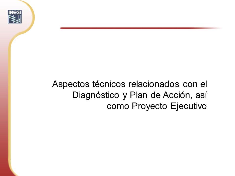 Aspectos técnicos relacionados con el Diagnóstico y Plan de Acción, así como Proyecto Ejecutivo