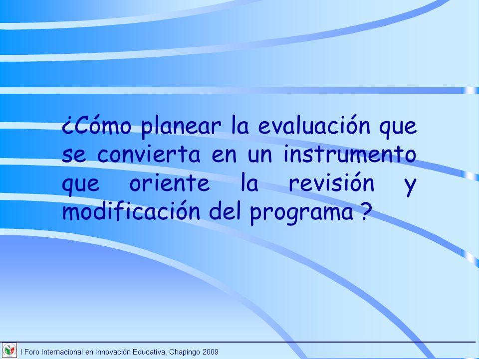 ¿Cómo planear la evaluación que se convierta en un instrumento que oriente la revisión y modificación del programa
