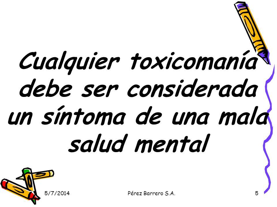 Cualquier toxicomanía debe ser considerada un síntoma de una mala salud mental